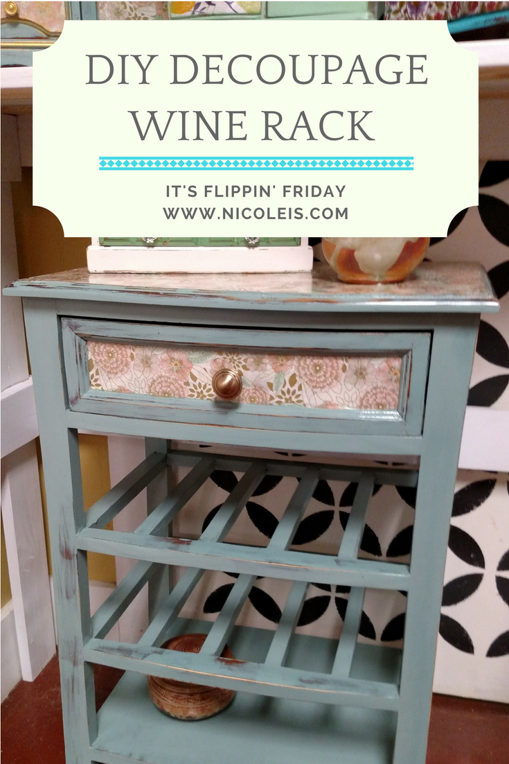 DIY Decoupage Wine Rack | It's Flippin' Friday! Easy chalk paint and decoupage DIY project! So cute!