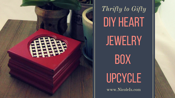 DIY Heart Jewelry Box Upcycle | Thrifty to Gifty - So Cute!!!
