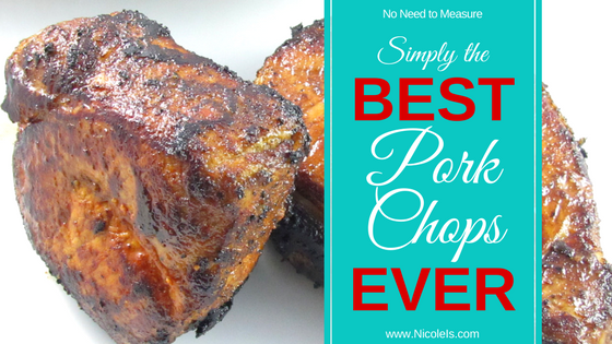 Simply the Best Pork Chops Ever! No Need to Measure Recipe | Nicole Is - Quick enough for a weeknight meal, delicious enough for a weekend BBQ!