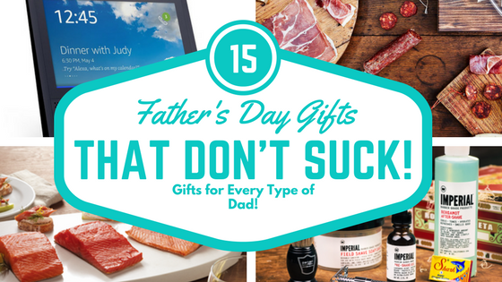 15 Father's Day Gifts that Don't Suck | Nicole Is Very Clever! Gift Guide for Every Type of Father - even yours!