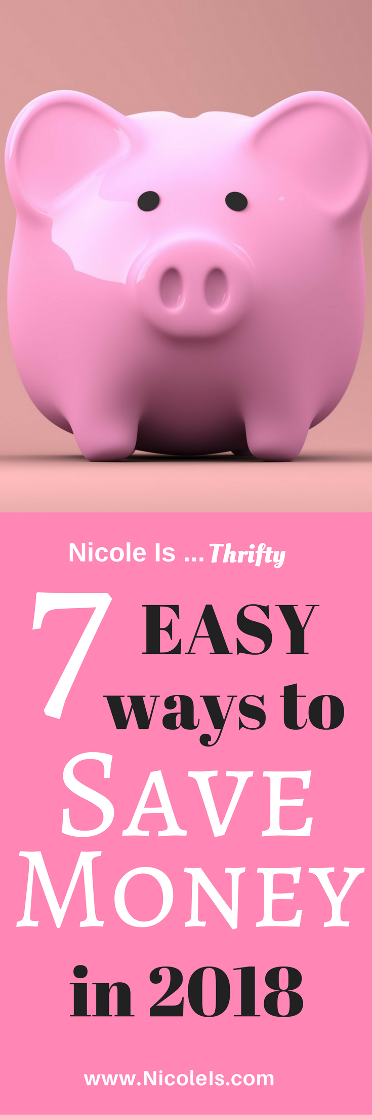 7 Easy Ways to Save Money in 2018 | Nicole Is Thrifty | www.NicoleIs.com | Money Saving Tips | Money Saving Apps | Thrift Living | Living on a Budget | How to Save Money |