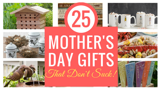 25 Amazing Mother's Day Gifts that Don't Suck! Mother's Day for every type of Mom, including yours!! Nicole Is... Gifty! www.NicoleIs.com | Gifts for Mom | Gifts for Her | Gifts for Women | Gifts for Grandmother | Gifts for Aunt | Gifts for Sister | Gifts for Girlfriend | Mother's Day Gifts| Birthday Gifts for Her | Christmas Gifts for Her | Grandparent's Day Gifts | Gourmet Gifts | Garden Gifts | Farmhouse Style Gifts | Shabby Chic Gifts | Sustainable Gifts | Personalized Gifts | Christmas Gifts for Her | Valentine's Day Gifts for Her