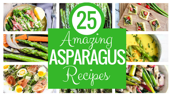 25 Amazing Asparagus Recipes | Spring Recipes | Appetizer Recipes | Side Dish Recipes | Brunch Recipes | Soup Recipes | Healthy Recipes | Vegan Recipes | Vegetarian Recipes | Low Car Recipes | Keto Recipes | Paleo Recipes | Seasonal Eating